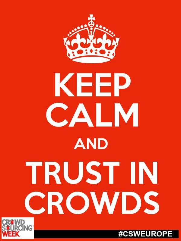 Keep Calm and TRUST IN CROWDS