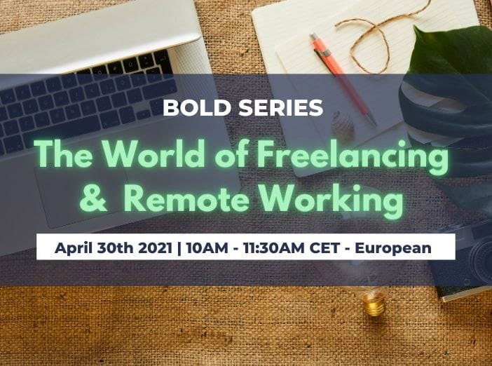 BOLD SERIES // The World of Freelancing and Remote Working